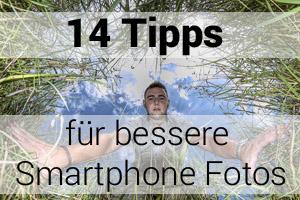 14 Tipps für bessere Smartphone Fotos